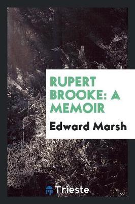 Rupert Brooke: A Memoir (Paperback)