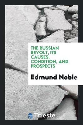 The Russian Revolt, Its Causes, Condition, and Prospects (Paperback)