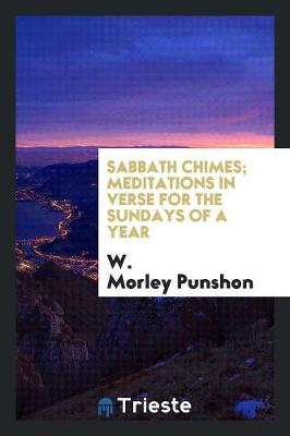Sabbath Chimes; Meditations in Verse for the Sundays of a Year (Paperback)