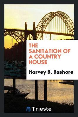 The Sanitation of a Country House (Paperback)