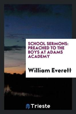 School Sermons: Preached to the Boys at Adams Academy (Paperback)