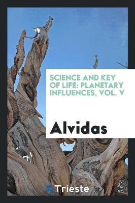 Science and Key of Life: Planetary Influences, Vol. V (Paperback)
