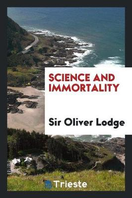 Science and Immortality (Paperback)