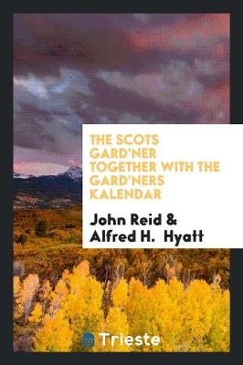 The Scots Gard'ner Together with the Gard'ners Kalendar (Paperback)