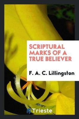 Scriptural Marks of a True Believer (Paperback)
