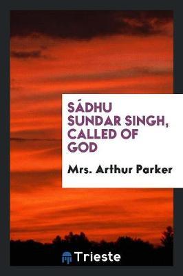 S�dhu Sundar Singh, Called of God (Paperback)