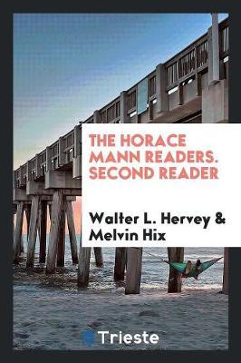 The Horace Mann Readers. Second Reader (Paperback)