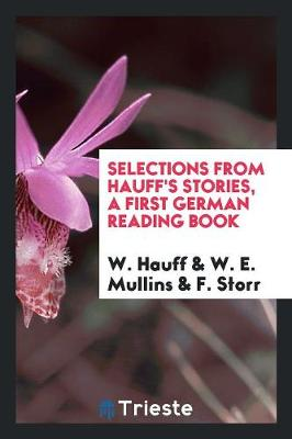 Selections from Hauff's Stories, a First German Reading Book (Paperback)