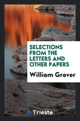 Selections from the Letters and Other Papers (Paperback)