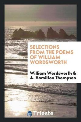 Selections from the Poems of William Wordsworth (Paperback)