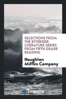 Selections from the Riverside Literature Series from Fifth Grade Reading (Paperback)