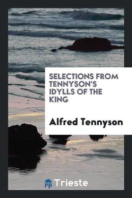 Selections from Tennyson's Idylls of the King (Paperback)