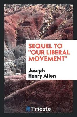 Sequel to Our Liberal Movement (Paperback)