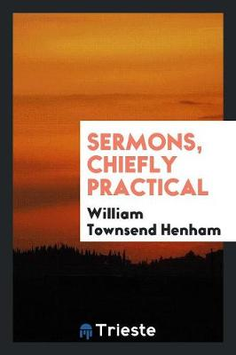Sermons, Chiefly Practical (Paperback)