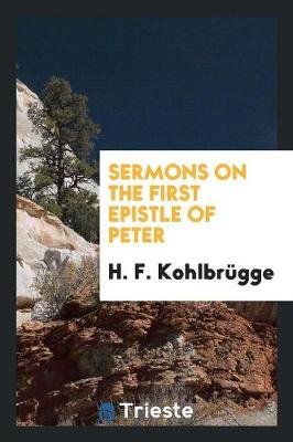 Sermons on the First Epistle of Peter (Paperback)