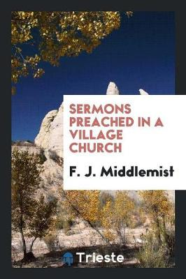 Sermons Preached in a Village Church (Paperback)