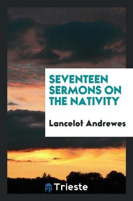 Seventeen Sermons on the Nativity (Paperback)