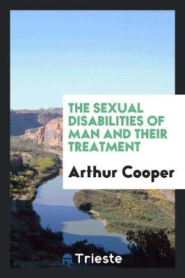 The Sexual Disabilities of Man and Their Treatment (Paperback)