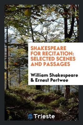 Shakespeare for Recitation: Selected Scenes and Passages (Paperback)