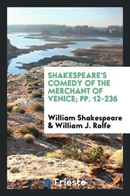 Shakespeare's Comedy of the Merchant of Venice; Pp. 12-236 (Paperback)