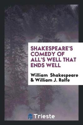 Shakespeare's Comedy of All's Well That Ends Well (Paperback)