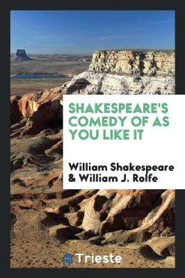 Shakespeare's Comedy of as You Like It (Paperback)