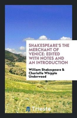 Shakespeare's the Merchant of Venice: Edited with Notes and an Introduction (Paperback)