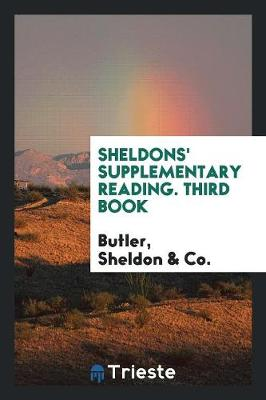 Sheldons' Supplementary Reading. Third Book (Paperback)