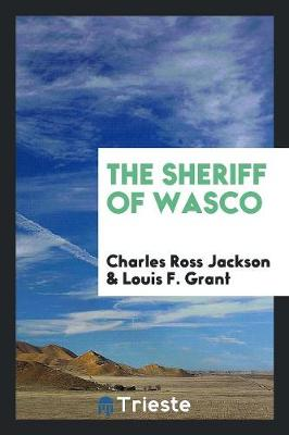 The Sheriff of Wasco (Paperback)
