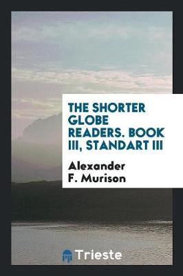 The Shorter Globe Readers. Book III, Standart III (Paperback)