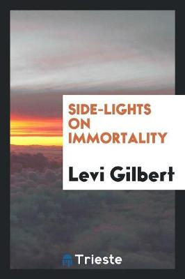 Side-Lights on Immortality (Paperback)