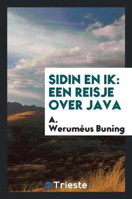 Sidin En Ik: Een Reisje Over Java (Paperback)