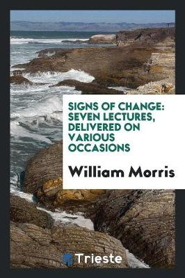Signs of Change: Seven Lectures, Delivered on Various Occasions (Paperback)