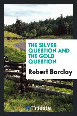 The Silver Question and the Gold Question (Paperback)