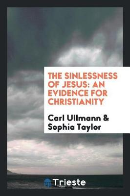 The Sinlessness of Jesus: An Evidence for Christianity (Paperback)
