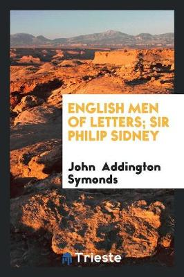English Men of Letters; Sir Philip Sidney (Paperback)