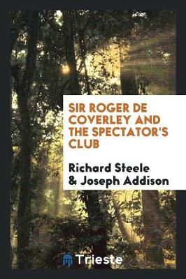 Sir Roger de Coverley and the Spectator's Club (Paperback)
