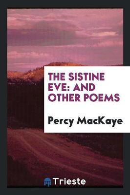 The Sistine Eve, and Other Poems (Paperback)
