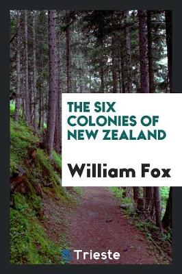 The Six Colonies of New Zealand (Paperback)