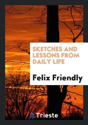 Sketches and Lessons from Daily Life (Paperback)