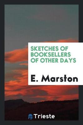 Sketches of Booksellers of Other Days (Paperback)