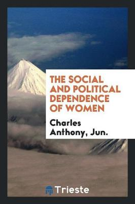 The Social and Political Dependence of Women (Paperback)