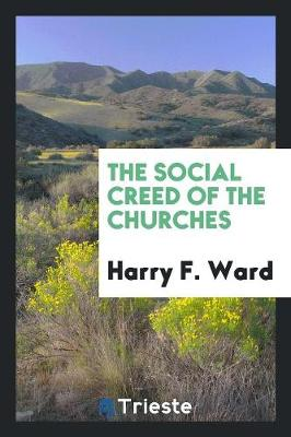 The Social Creed of the Churches (Paperback)