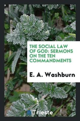 The Social Law of God: Sermons on the Ten Commandments (Paperback)