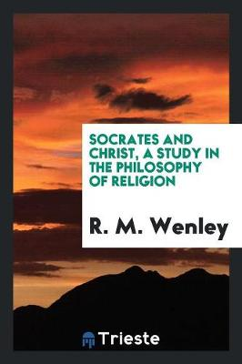 Socrates and Christ, a Study in the Philosophy of Religion (Paperback)