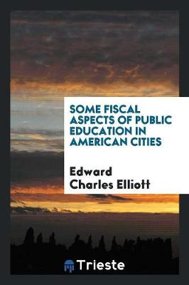 Some Fiscal Aspects of Public Education in American Cities (Paperback)