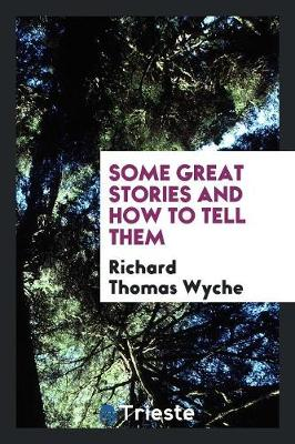 Some Great Stories and How to Tell Them (Paperback)