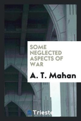 Some Neglected Aspects of War (Paperback)