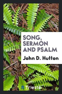Song, Sermon and Psalm (Paperback)