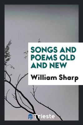 Songs and Poems, Old and New (Paperback)